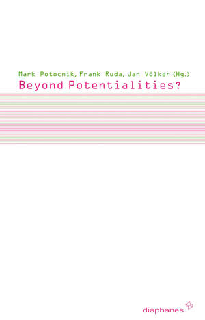 Mark Potocnik (Hg.), Frank Ruda (Hg.), ...: Beyond Potentialities?