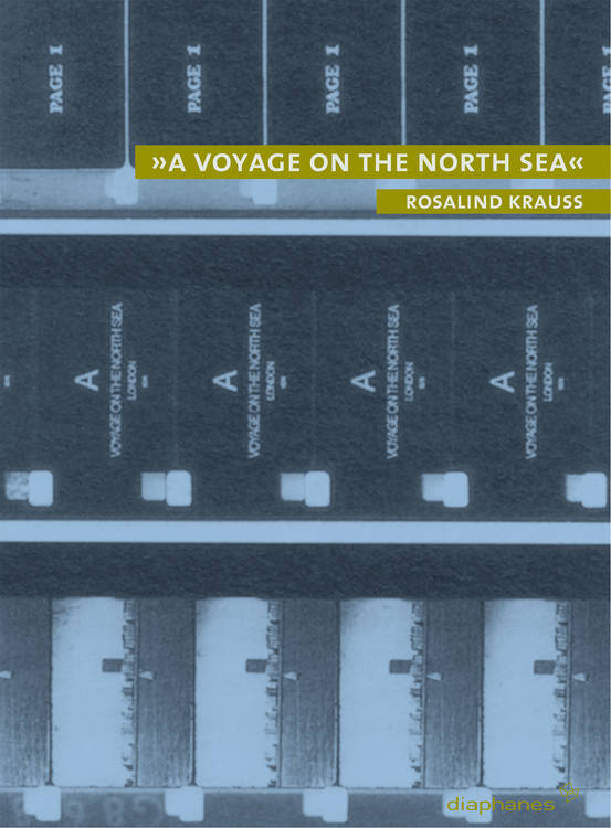 Rosalind Krauss: »A Voyage on the North Sea«