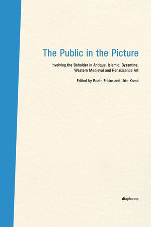 Beate Fricke (Hg.), Urte Krass (Hg.): The Public in the Picture / Das Publikum im Bild