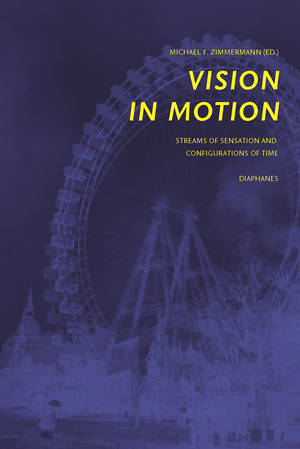Michael F. Zimmermann (Hg.): Vision in Motion
