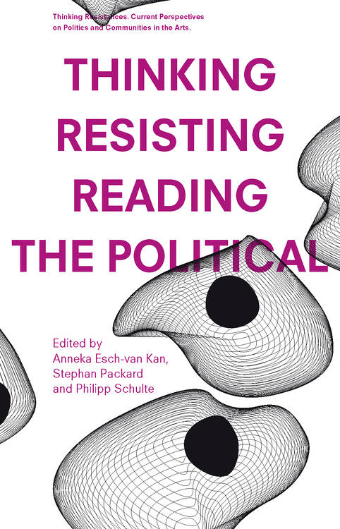 Anneka Esch-van Kan (Hg.), Stephan Packard (Hg.), ...: Thinking – Resisting – Reading the Political