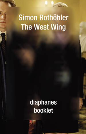 Simon Rothöhler: The West Wing